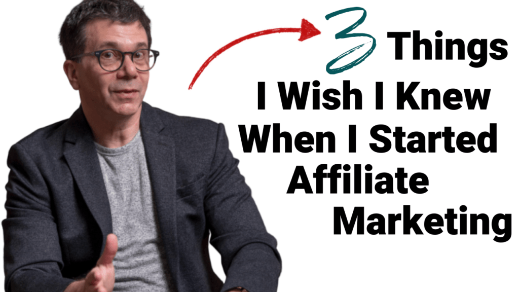 3 Things I Wish I Knew When I Started Affiliate Marketing