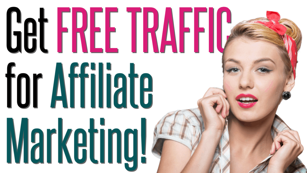 How to Get FREE TRAFFIC for Affiliate Marketing