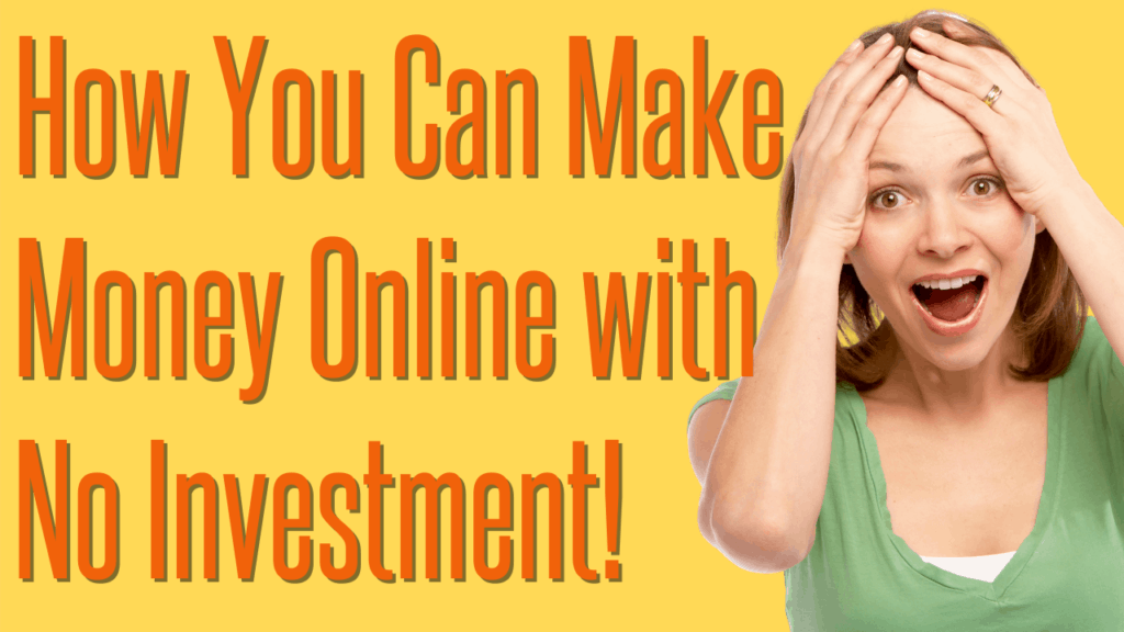 Make Money Online without an Investment
