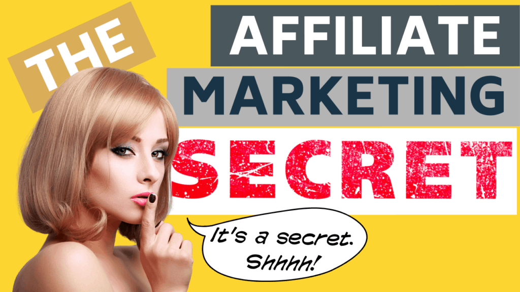 The Affiliate Marketing Secret
